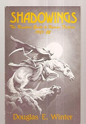 SHADOWINGS: THE READER'S GUIDE TO HORROR FICTION: Winter, Douglas E.