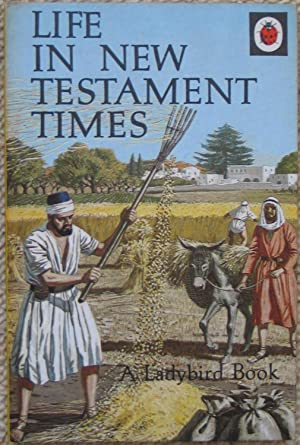 Life in New Testament Times - Ladybird