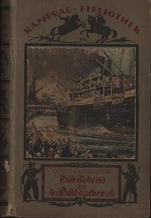 Dick Roberts der Goldsucher. Mit 26 Textbildern von Franz Müller.,8. Auflage.,: Hanstein, Otfrid von