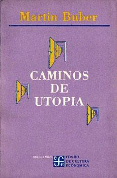Caminos de Utopía: Buber, Martin