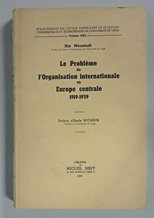Le Probleme de l'Organisation internationale en Europe centrale 1919-1939. (Bibliotheque de l'eco...
