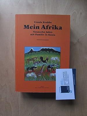 Mein Afrika - Neunzehn Jahre mit Familie in Kenia (von Autorin signiert): Krabbe, Ursula: