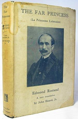 The Far Princess (La Princesse Lointaine): Rostand, Edmond (translated