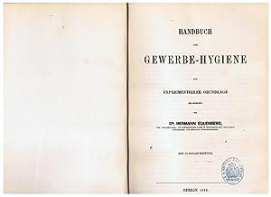 Handbuch der Gewerbe-Hygiene auf experimenteller Grundlage.: Eulenberg, Hermann