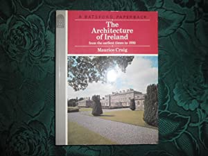 The Architecture of Ireland . From the Earliest Times to 1800