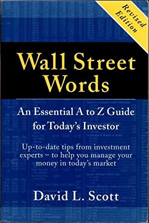 Wall Street Words: An Essential A to Z Guide For Today's Investor