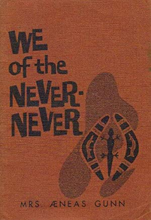 WE OF THE NEVER-NEVER.: Mrs. Aeneas Gunn.