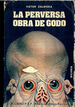 LA PERVERSA OBRA DE GODO: VICTOR ZALBIDEA