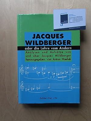 Jacques Wildberger oder die Lehre vom Andern - Analysen und Aufsätze von und über Jacques ...