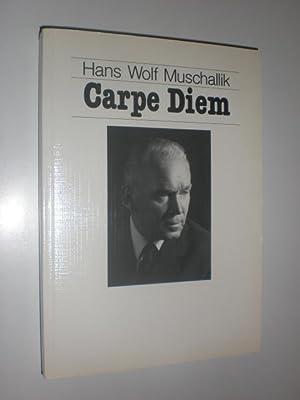 Hans Wolf Muschallik. Carpe Diem. Eine Dokumentation.: MUSCHALIK, Hans Wolf - POHL, Dieter J. R.: