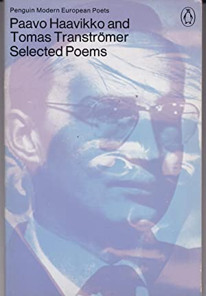 Paavo Haavikko and Tomas Transtromer. Selected Poems: Haavikko, Paavo &