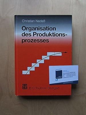 Organisation des Produktionsprozesses: Nedeß, Christian, Christian Hauer Joachim Käselau u. a.: