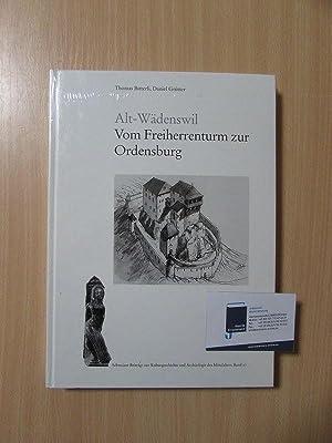 Alt-Wädenswil - Vom Freiherrenturm zur Ordensburg.: Bitterli, Thomas und Daniel Grütter: