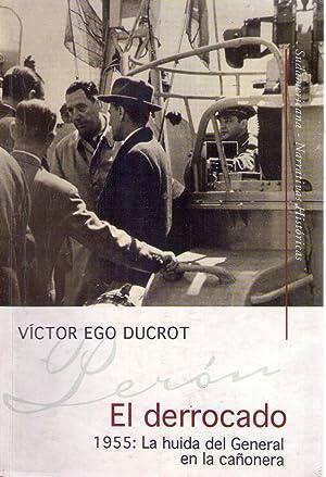 EL DERROCADO. 1955: La huida del General en la cañonera: Ducrot, Victor Hugo