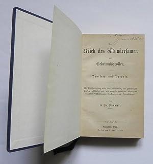 Das Reich des Wundersamen und Geheimnisvollen. Thatsache und Theorie. Mit Veröffentlichung vieler ...