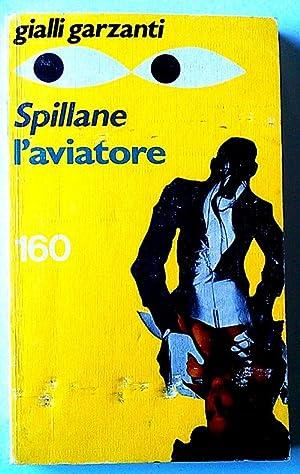 spillane i'aviatore ( Texto en italiano ): Garzanti, Gialli