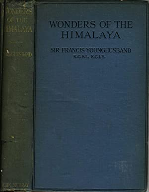 Wonders of the Himalaya: Younghusband, Sir Francis