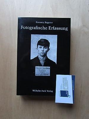 Fotografische Erfassung - Zur Geschichte medialer Konstruktionen des Kriminellen: Regener, Susanne: