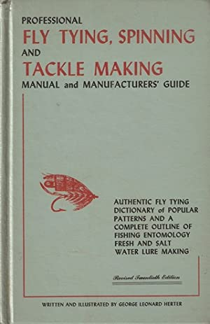 PROFESSIONAL FLY TYING, SPINNING AND TACKLE MAKING: Herter (George Leonard).