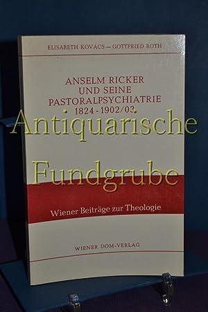 Anselm Ricker und seine Pastoralpsychiatrie 1824 -: Kovacs, Elisabeth/Roth und