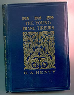 The Young Franc Tireurs: G. A. Henty