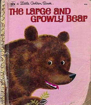 THE LARGE AND GROWLY BEAR.: Gertrude Crampton