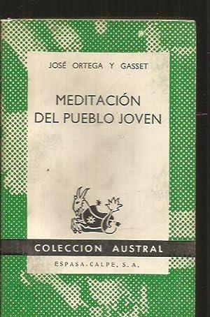 MEDITACION DEL PUEBLO JOVEN: ORTEGA Y GASSET,
