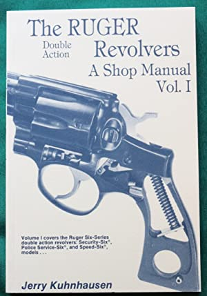 THE RUGER DOUBLE ACTION REVOLVERS: A SHOP: Kuhnhausen, Jerry
