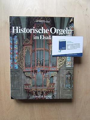 Historische Orgeln im Elsass 1489-1869 (Buch vom Herauseber signiert): Meyer-Siat, P. und Kurt ...