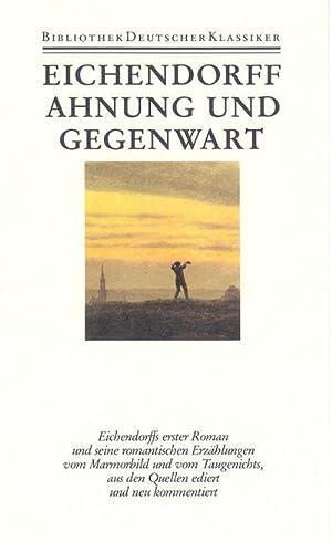 Werke Band 2. Erzählungen I. Ahnung und Gegenwart: Joseph von Eichendorff