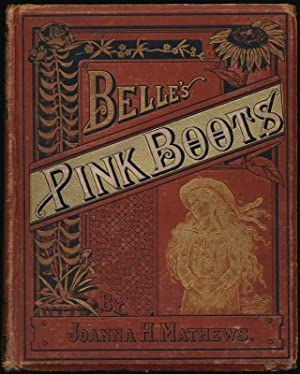 Belle's Pink Boots: MATHEWS, Joanna H.
