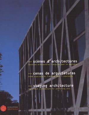 SCENES D'ARCHITECTURE ; NOUVELLES ARCHITECTURES FRANCAISES POUR LE SPECTACLE: COLLECTIF
