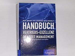 Handbuch Vertriebs-Exzellenz im Asset-Management. institutionelle Anleger gewinnen und binden: ...