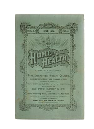 HOME AND HEALTH: A MONTHLY MAGAZINE DEVOTED TO PURE LITERATURE, HEALTH CULTURE, HOME ENTERTAINMEN...