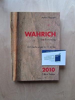 Wahrich. Eine Erwachung - 365 Zeichungen in 12 Akten: Doebelin, Rolf und Arturo Buzzetti: