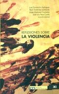 Reflexiones sobre la violencia.: José Sanmartín Esplugues, Raúl Gutiérrez Lombardo, Jorge Martínez ...