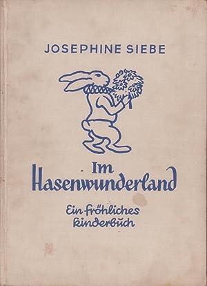 Im Hasenwunderland. Ein fröhliches Kinderbuch. Mit elf: Siebe, Josephine.