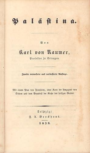 Palästina. 2., vermehrte u. verbesserte Aufl.: Raumer, Karl von.
