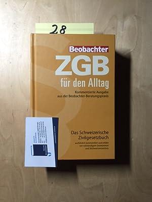 ZGB für den Alltag - Kommentierte Ausgabe aus der Beobachter-Beratungspraxis: Das Schweizerische ...