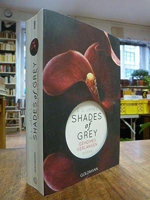 Shades of Grey - Geheimes Verlangen,: James, E. L.,