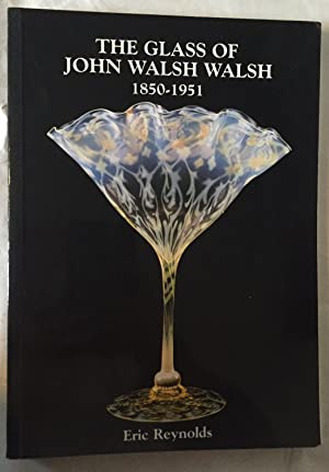 The Glass of John Walsh Walsh 1850-1951