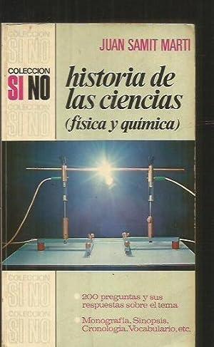 HISTORIA DE LAS CIENCIAS (FISICA Y QUIMICA): SAMIT MARTI, JUAN