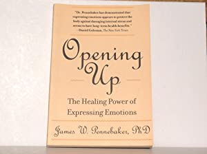 Seller image for Opening Up: The Healing Power of Expressing Emotions for sale by Versandantiquariat R. Bandick
