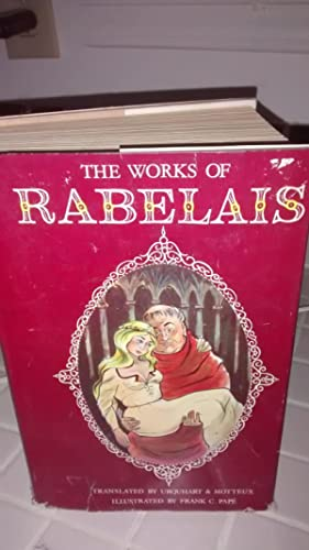 THE WORKS OF FRANCOIS RABELAIS Complete in: FRANCOIS RABELAIS, Translated