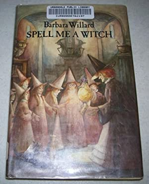 Spell Me a Witch: Willard, Barbara