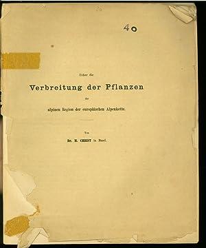 Ueber die Verbreitung der Pflanzen der alpinen Region der europäischen Alpenkette. (Aus: Neue ...