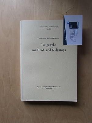 Basler Beiträge zur Ethnologie - Band 6: Ikatgewebe aus Nord- und Südeuropa: Nabholz-Kartaschoff, ...