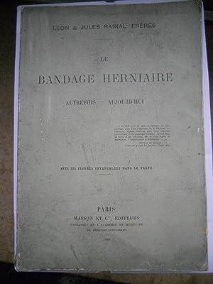 Le bandage herniaire - Autrefois, aujourd'hui -: Leon & Jules