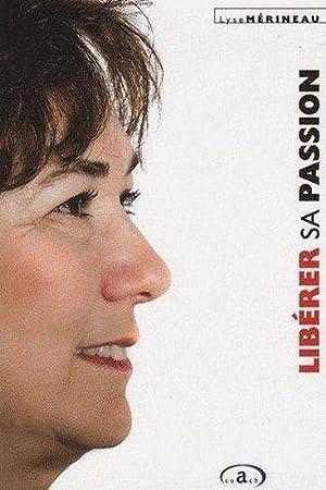 libérer sa passion: Merineau Lyse