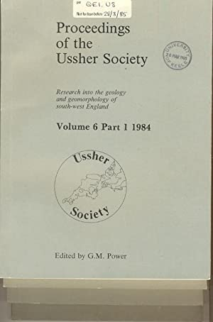 Proceedings of the Ussher Society [ Geology & Geomorphology of Devon & Cornwall ] Volume 6, Parts...